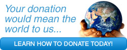 BUTTON IMAGE: Your donation would mean the world to us... Learn how to donate today!